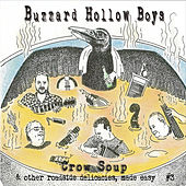 Crow Soup & Other Roadside Delicacies, Made Easy by Buzzard Hollow Boys