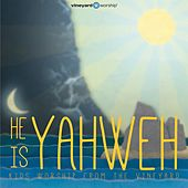 He Is Yahweh: Kids Worship from the Vineyard, Vol. 2 by Vineyard Worship