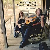 That's Why God Made Rocking Chairs by Larry Whitler
