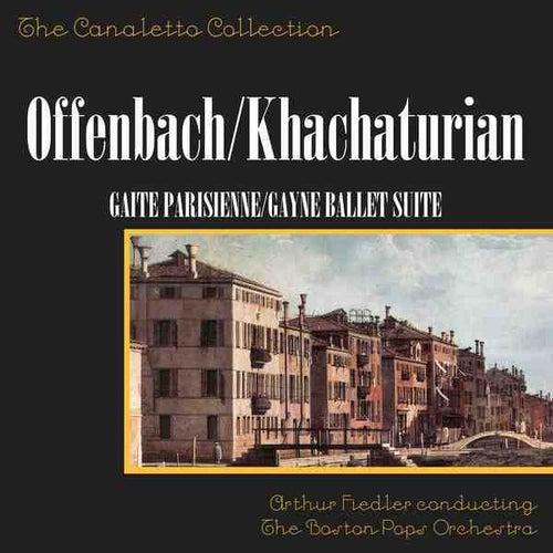 Jacques Offenbach: Gaite Parisienne/Aram Khachaturian: Gayne Ballet Suite by Boston Pops Orchestra