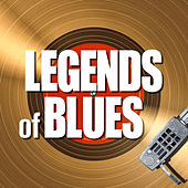 Legends of Blues by Various Artists