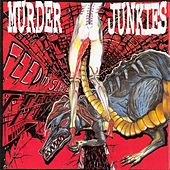 Feed My Sleaze by The Murder Junkies