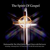 103rd Street Gospel Choir With Pat Lewis - The Spirit Of Gospel by Various Artists