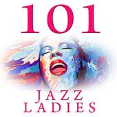 101 Jazz Ladies by Various Artists