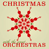 Christmas With The Great Orchestras by Various Artists