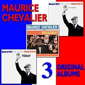 Three Complete Albums: Yesterday / Today / Maurice Chevalier Sings Broadway (Digitally Remastered) by Maurice Chevalier