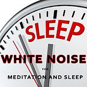 White Noise for Meditation and Sleep by Various Artists