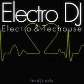 Electro DJ (Electro & Techouse) by Various Artists