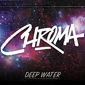Deep Water by Chroma