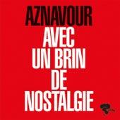 Avec un brin de nostalgie by Charles Aznavour
