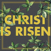 Christ Is Risen by Various Artists