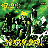 Toxicology: Zug Izlands Dopest Bangers by Zug Izland