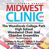 2014 Midwest Clinic: The Woodlands College Park High School Woodwind Choir & Chamber Ensembles (Live) by Various Artists
