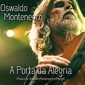 A Porta da Alegria by Oswaldo Montenegro
