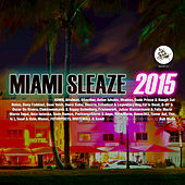Miami Sleaze 2015 (Mixed & Compiled by Rob Made) by Various Artists