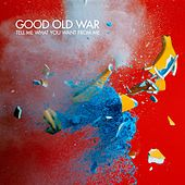 Tell Me What You Want from Me by Good Old War