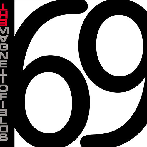 69 Love Songs by Magnetic Fields
