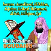 Sourates Azzoukhrouf, Al-Dukhan, Al-jatiyah, Al-Ahqaf, Muhamad, Al-fath, Al-Hujurat, Qaf - Quran - Coran - Récitation Coranique by Cheik Abderrahmane Soudaiss