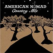 Country Mile by American Nomad