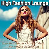 High Fashion Lounge, Vol. 1 (Smooth Glamour Chill out Music for Perfect Relaxation) by Various Artists