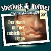 Die Originale - Fall 28: Der Mann mit der entstellten Lippe by Sherlock Holmes