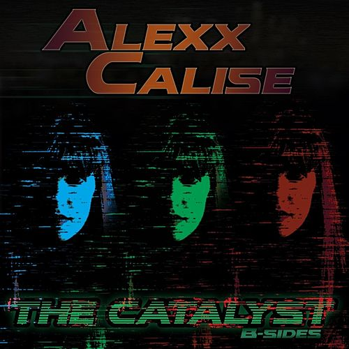 The Catalyst: B-Sides by Alexx Calise