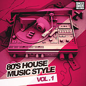 80's House Music Style by Various Artists
