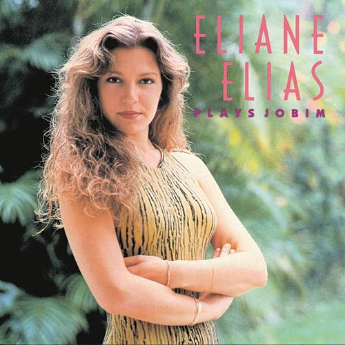 Eliane Elias Plays Jobim by Eliane Elias