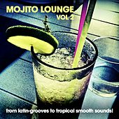 Mojito Lounge, Vol. 2 (A Funky Juice Selection from Latin-Grooves to Tropical Smooth Sounds!) by Various Artists