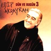 Dün Ve Bugün, Vol. 3 by Edip Akbayram