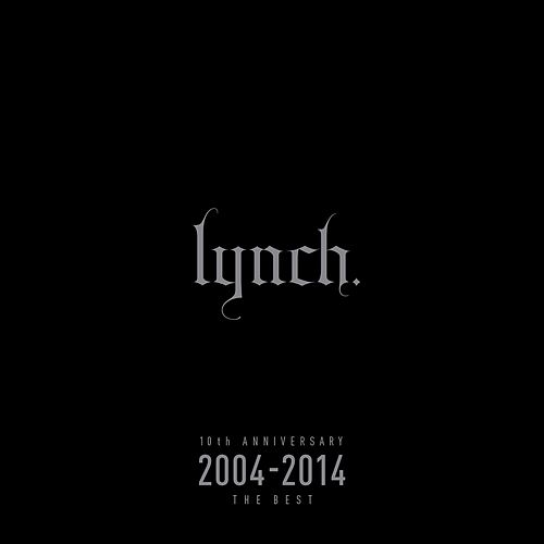 10th Anniversary 2004-2014 The BEST by Lynch