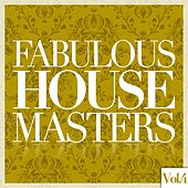 Fabulous House Masters, Vol. 4 by Various Artists