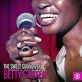 The Sweet Sounds of Betty Carter by Various Artists
