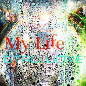 My Life by Dtrdjjoxe