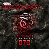 Let's Go Crazy by Nero