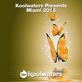 Koolwaters Presents Miami 2015 - EP by Various Artists