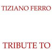 Tribute to Tiziano Ferro by Music Machine