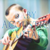 Baby Acoustic Guitar by Various Artists