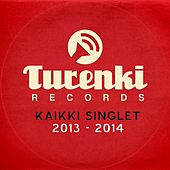 Turenki Records - Kaikki singlet 2013-2014 by Various Artists