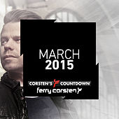Ferry Corsten presents Corsten's Countdown March 2015 by Various Artists