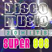 Top 20 Disco Music: Super 80s by Various Artists