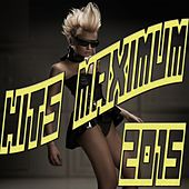 Hits Maximum 2015 by Various Artists