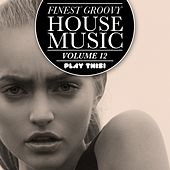 Finest Groovy House Music, Vol. 12 by Various Artists