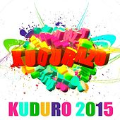 El Kudurazo - Kuduro 2015 by Various Artists