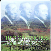 Legends of the Cuban Music, Vol. 5 by Trio Matamoros