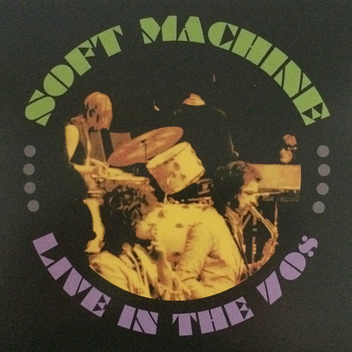 Live in the 70's, Vol. 4 by Soft Machine