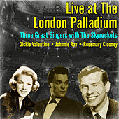 Live at the London Palladium - Three Great Singers with the Skyrockets by Various Artists