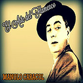 Manolo Caracol - El Arte del Flamenco by Manolo Caracol