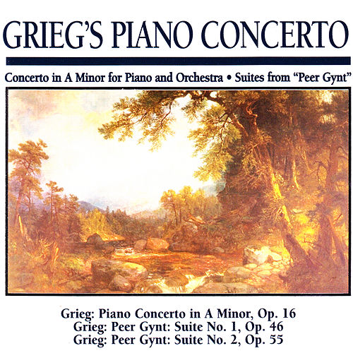 Greig's Piano Concerto: Concerto in a Minor for Piano and Orchestra · Suites From