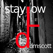 Stay Low EP by Domscott